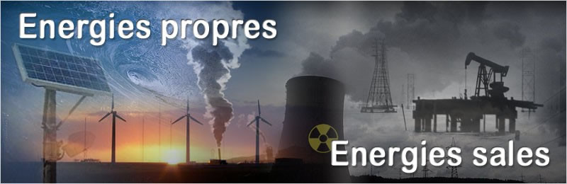 Energies propres; énergies sales